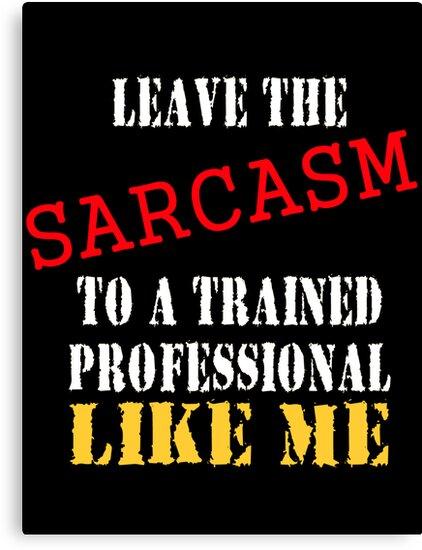 Sarcasm  by Jayson Gaskell