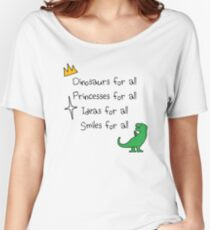 Dinosaurs, Princesses, Ideas & Smiles FOR ALL Women's Relaxed Fit T-Shirt