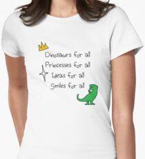 Dinosaurs, Princesses, Ideas & Smiles FOR ALL T-Shirt