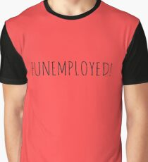 FUNEMPLOYED! Graphic T-Shirt
