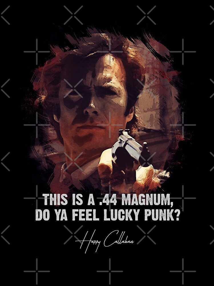 ★ DIRTY HARRY ★ Do Ya Feel Lucky Punk? ➢ Clint Eastwood famous movie quote ♛ by Naumovski