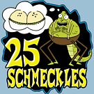 25 Schmeckles by anfa