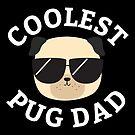 Coolest Pug Dad by cartoonbeing
