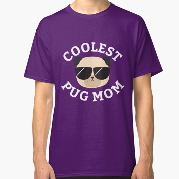 Coolest Pug Mom Classic T-Shirt