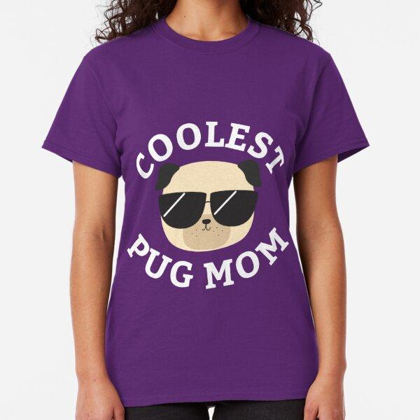 Coolest Pug Mom Classic T-Shirt