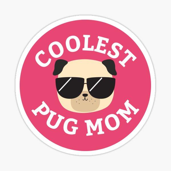 Coolest Pug Mom Pegatina