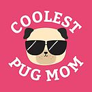 Coolest Pug Mom by cartoonbeing