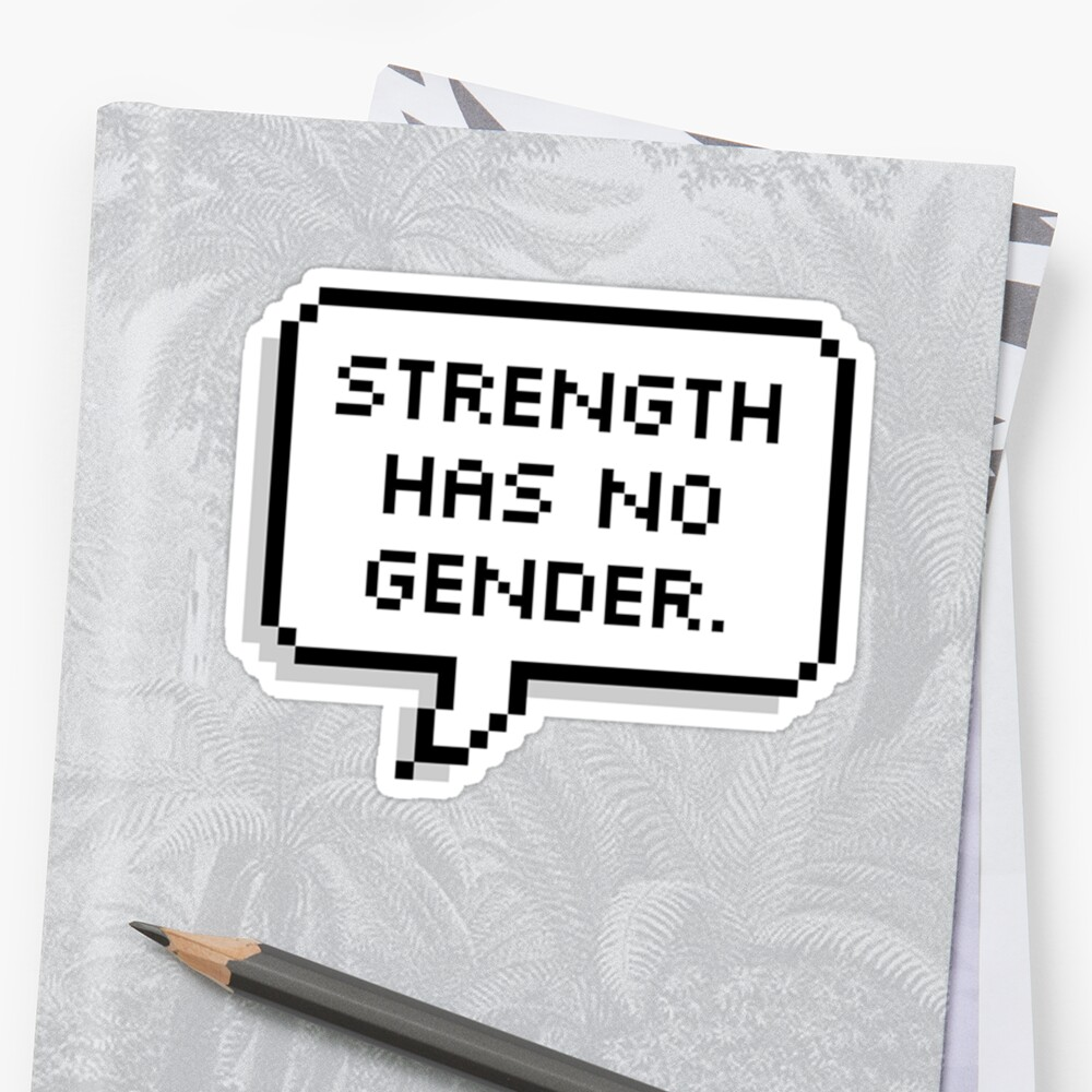 Strength Has No Gender by MadEDesigns