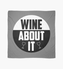 Wine about it Quote Scarf