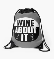 Wine about it Quote Drawstring Bag