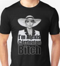 I'm Alexis Carrington B * tch Unisex T-Shirt
