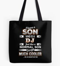 I Have A Much Cooler Disc Jockey Son Tote Bag