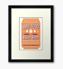 Male Tears Bitter Beer - Can Framed Print