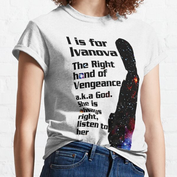 I is for Ivanova Classic T-Shirt