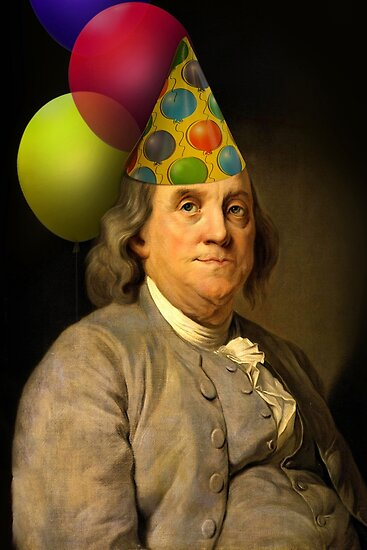 benjamin franklin birthday Birthday Ben Franklin Posters by Gravityx9 | Redbubble benjamin franklin birthday
