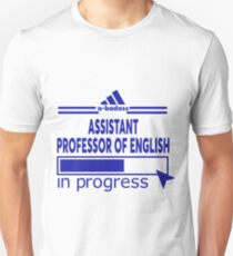 ASSISTANT PROFESSOR OF ENGLISH Unisex T-Shirt