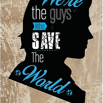 We're The Guys who Save the World by supersam18