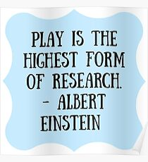 Play is the Highest Form of Research Poster