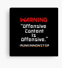 Offensive Content Is Offensive Canvas Print