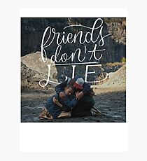 Stranger Things friends don't lie Photographic Print