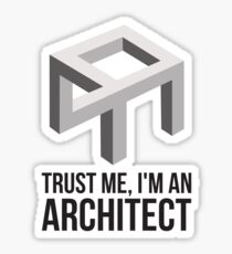 Trust me I'm an Architect Sticker