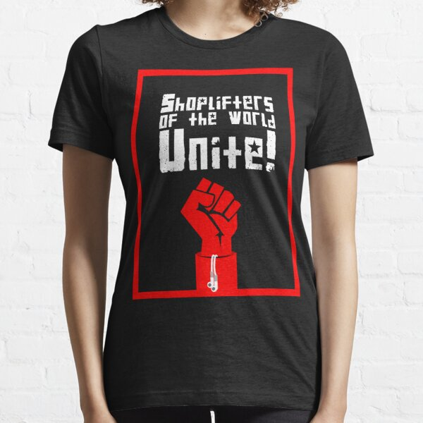 Shoplifters of the World, Unite! (2) Essential T-Shirt