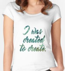 I was created to create. Women's Fitted Scoop T-Shirt