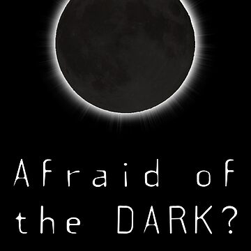 Afraid of the Dark? - Total Solar Eclipse 2017 by totaleclipse