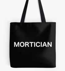 MORTICIAN Tote Bag