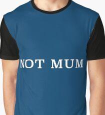 Not Mum (Set of 3 - Mum, Not Mum, Stomageddon) Graphic T-Shirt