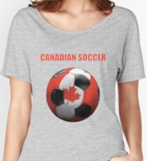For Canadian Soccer Fans Women's Relaxed Fit T-Shirt
