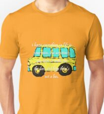 Hope There's Not A Bus T-Shirt