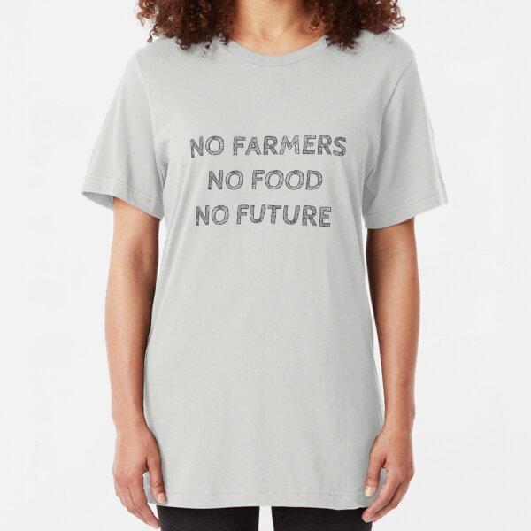 NO FARMERS NO FOOD NO FUTURE Slim Fit T-Shirt