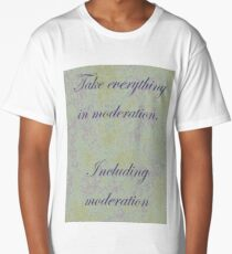 Take everything in moderation Long T-Shirt