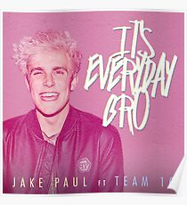 ITS EVERYDAY BRO!! Poster