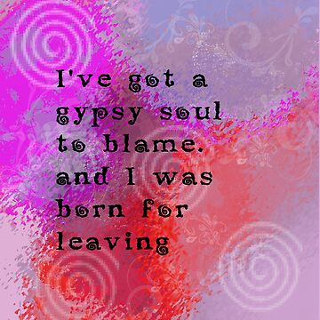 I've Got a Gypsy Soul to Blame - Bohemian, Gypsy Quote by Suzeology