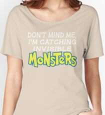 Catching monsters Women's Relaxed Fit T-Shirt