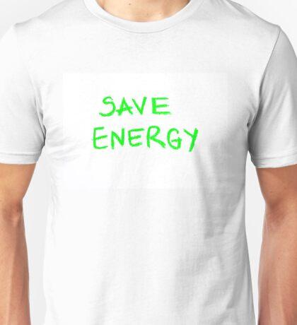 Save Energy  Unisex T-Shirt