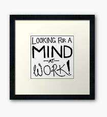 Looking For A Mind At Work - Contrast Black Framed Print