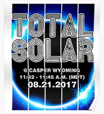Total Solar Eclipse american casper,wyoming,wy 11:42 - 11:45 A.M. (MDT) Poster