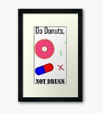 Do Donuts, Not Drugs Framed Print
