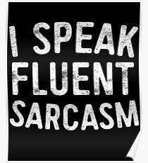 I Speak Fluent Sarcasm Poster