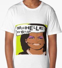 Michelle my Belle T-Shirt Long T-Shirt