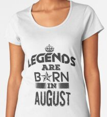 Legends Born In August Women's Premium T-Shirt