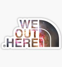 We Out Here (galaxy) Sticker