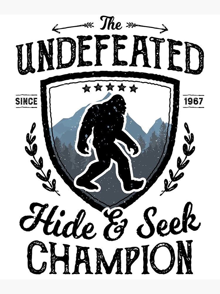 48273e01 Bigfoot Undefeated Hide and Seek Champion Sasquatch T Shirt by LiqueGifts