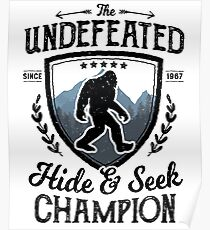 a6435762 Bigfoot Undefeated Hide and Seek Champion Sasquatch T Shirt Poster