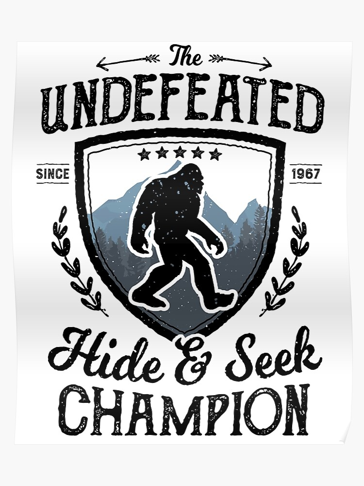 47fa8417b Bigfoot Undefeated Hide and Seek Champion Sasquatch T Shirt