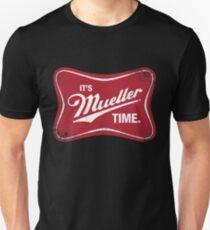Mueller Time Unisex T-Shirt
