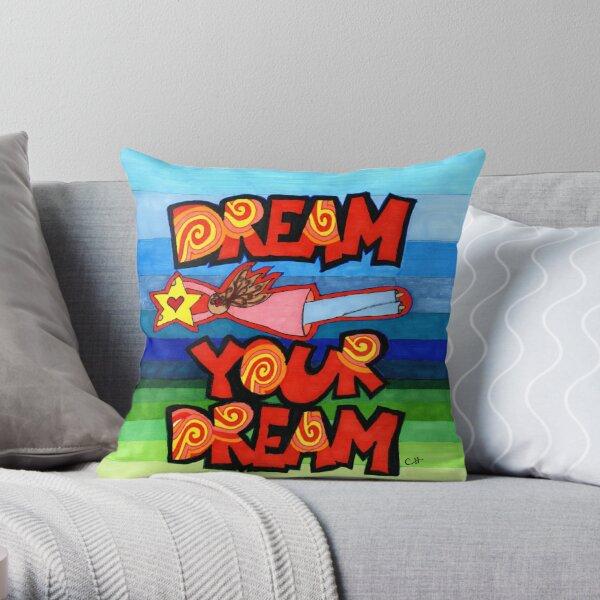 Dream Your Dream Throw Pillow